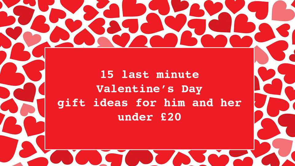 Last Minute Valentine S Day Gift Ideas For Him And Her Under 20