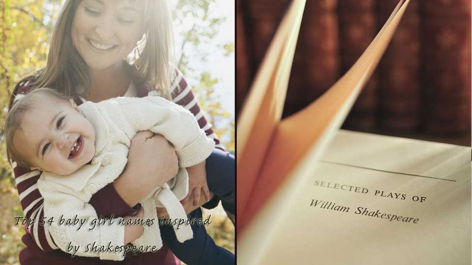 top 54 baby girl names inspired by shakespeare and their meanings