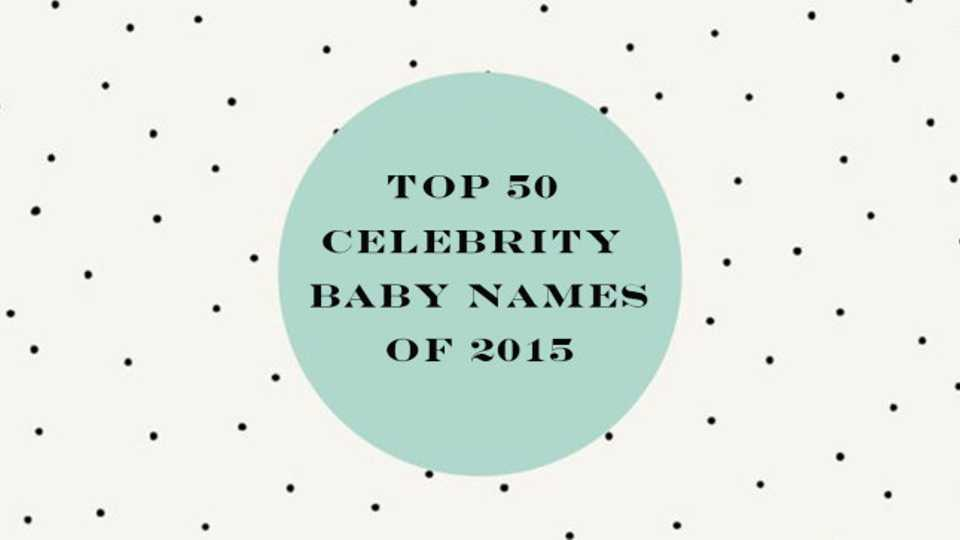 Top 50 celebrity baby names of 2015 and their meanings closer from princess charlotte to saint west and the traditional to the unique here are all the celebrity baby boy and girl names of 2015 urmus Image collections